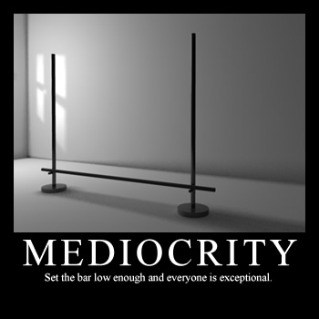 fear mediocrity? you Do