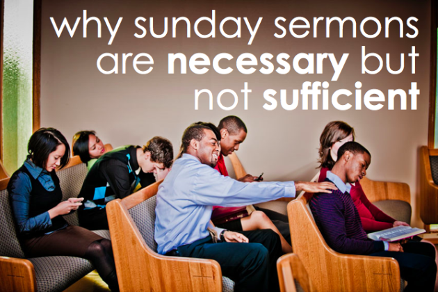 #why-sunday-sermons-are-necessary-but-not-sufficient